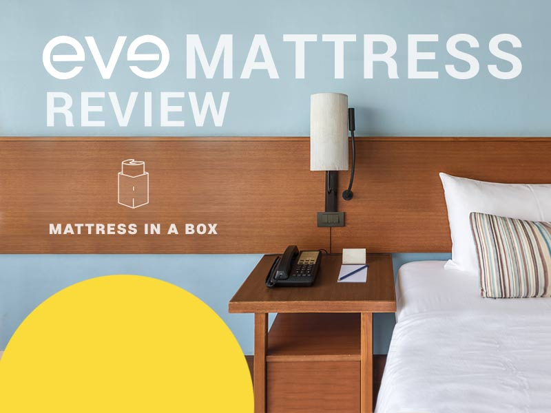 We test out the new mattress in our Eve Mattress Review