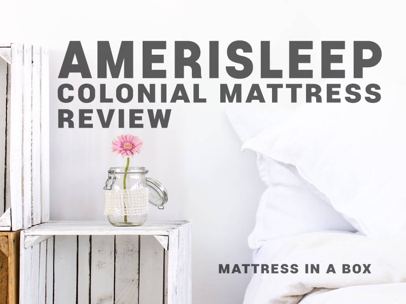 Our AmeriSleep Colonial Mattress Review tries out this super comfortable mattress.
