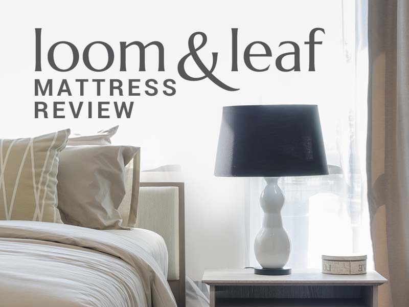 Our Loom and Leaf mattress review examines this amazing bed.