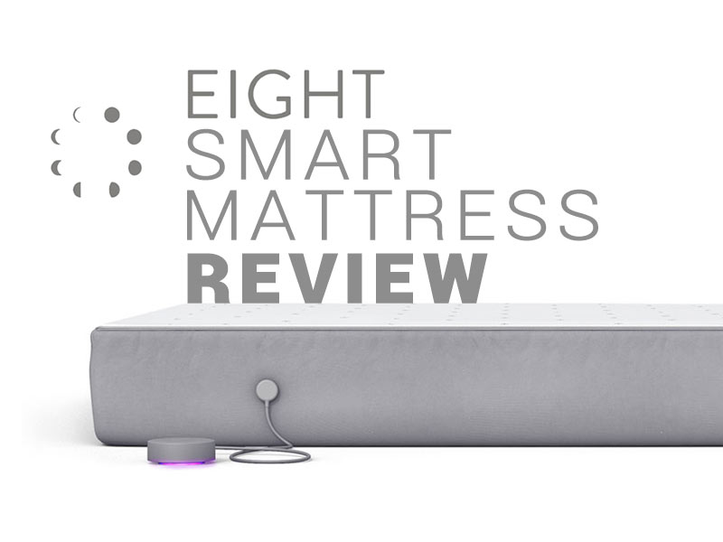 Read the Eight Smart Mattress Review today!