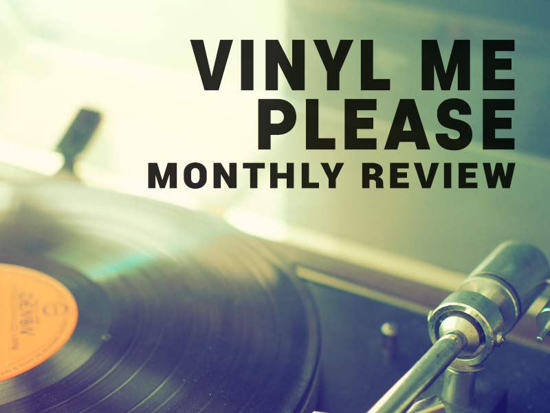 Bookmark our Vinyl Me Please Monthly Reviews to see what record comes each month.