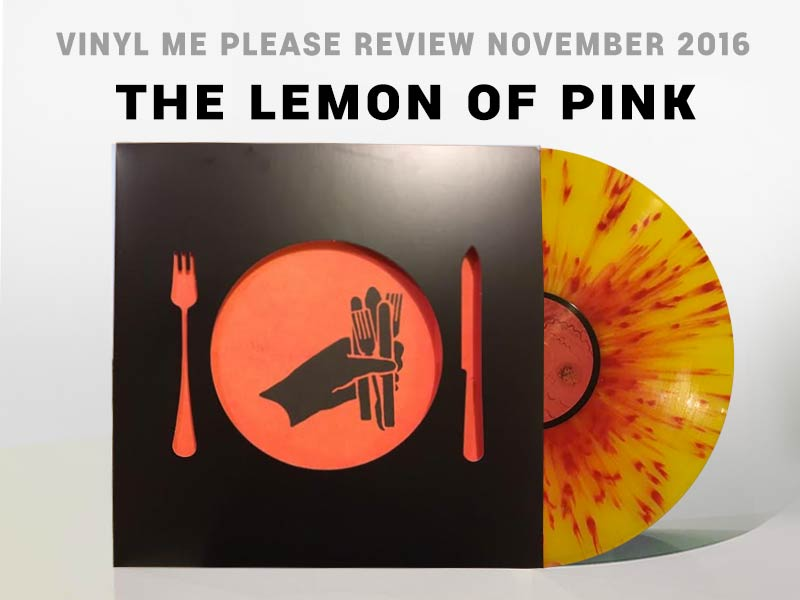 We explore The Lemon of Pink in our Vinyl Me Please November 2016 Review