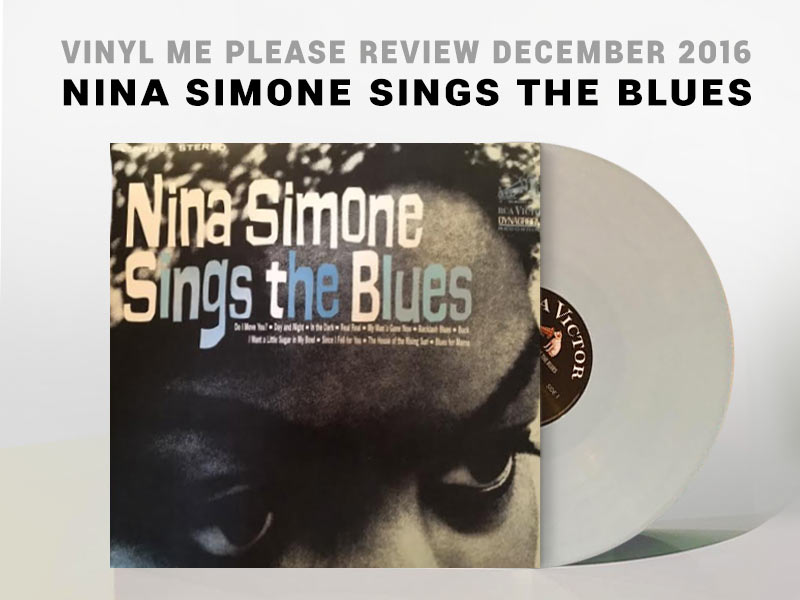 Read our Vinyl Me Please December 2016 Review about the vinyl Nina Simone sings the blues