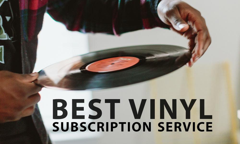 Find out our Best Vinyl Subscription Service