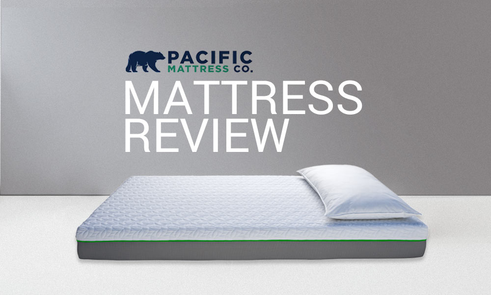 Read our Pacific Mattress Review