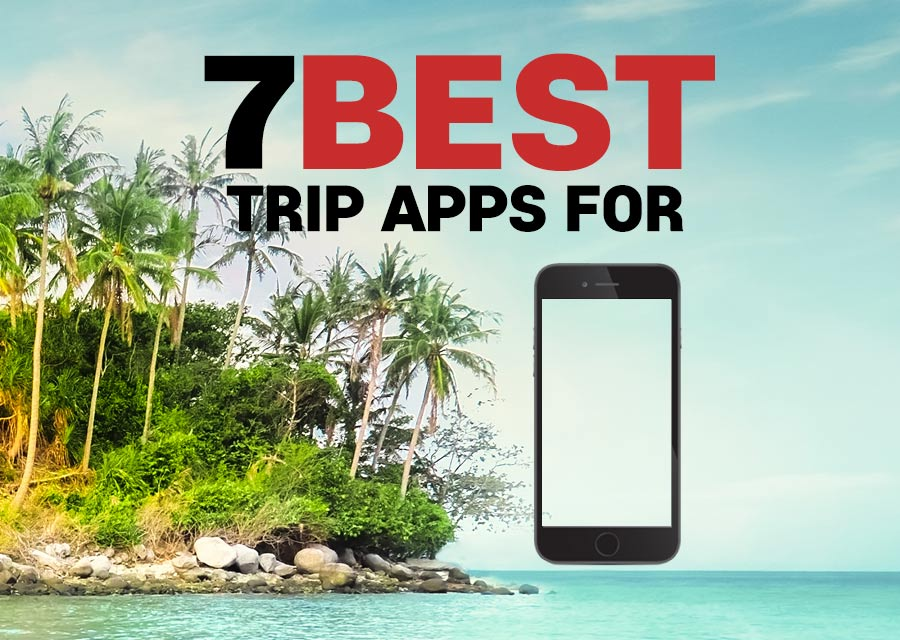 Check out the 7 Best Trip Apps For Iphone