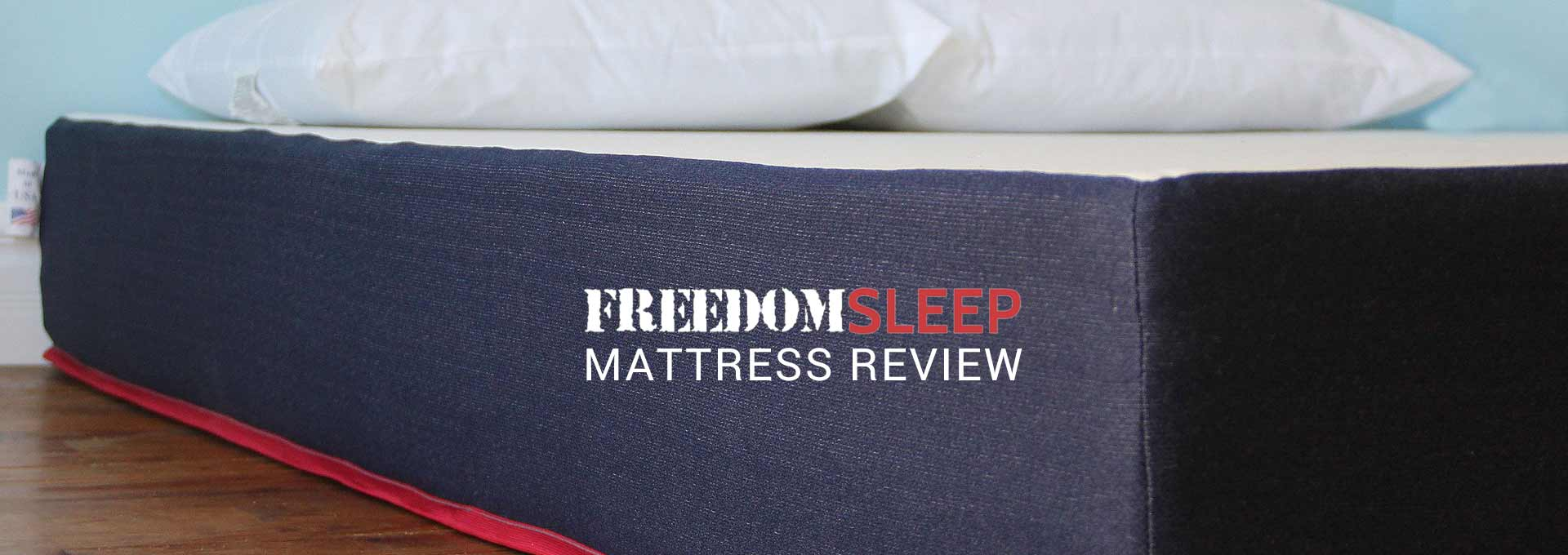 Freedom has a place to sleep in our Freedom Sleep Mattress Review