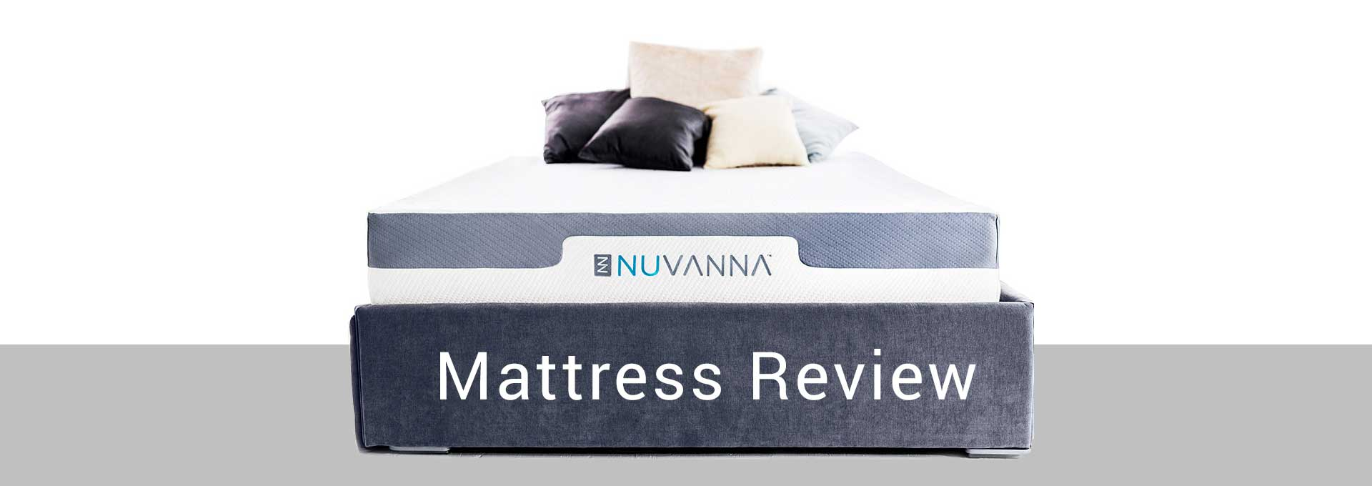 Discover a Nu way to sleep in our Nuvanna Mattress Review