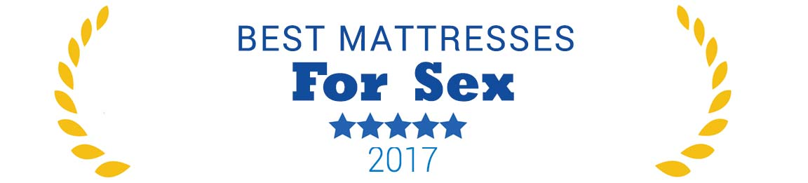 Best Mattress for Sex 2017