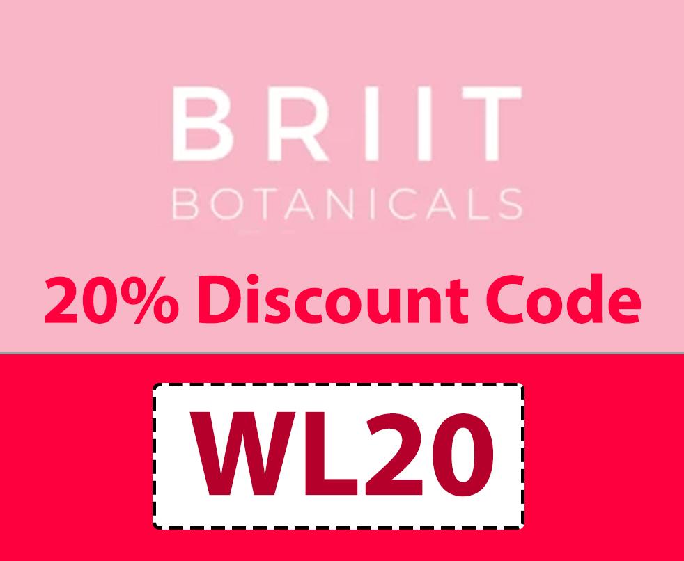 Briit Botanicals Discount Code | 20% code: WL20