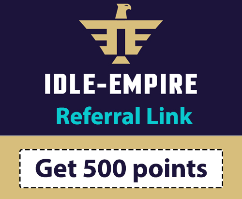 Idle Empire Referral Link   Get 500 points free