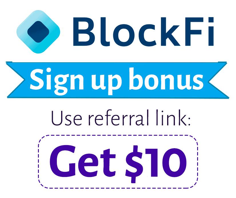 BlockFi Sign Up Bonus | $10 BlockFi Referral Code: 9808802b